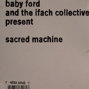 BABY FORD & THE IFACH COLLECTIVE - Sacred Machine