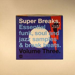 VARIOUS - Super Breaks Volume 3: Essential Funk Soul & Jazz Samples & Breakbeats
