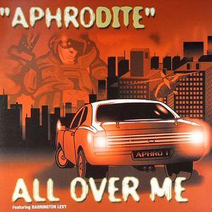 APHRODITE feat BARRINGTON LEVI - All Over Me