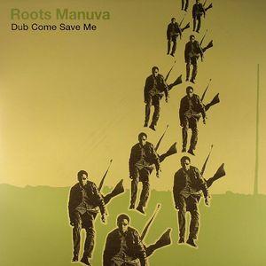 ROOTS MANUVA - Dub Come Save Me