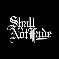 Shall Not Fade