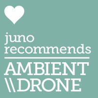 Juno Recommends Ambient/Drone: Ambient/Drone Recommendations October 2017