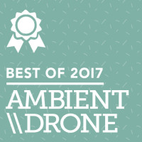 Juno Recommends Ambient/Drone: Juno Recommends Ambient/Drone Best of 2017