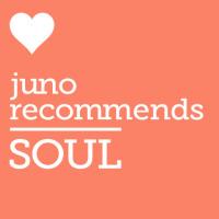 Juno Recommends Soul: Juno Recommends Soul May 2018