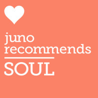 Juno Recommends Soul: Juno Recommends Soul July 2018