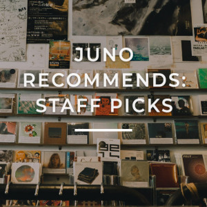 Juno Records Staff Picks