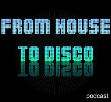 From House To Disco (Podcast)