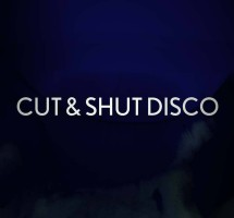 Cut & Shut Disco