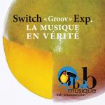Switch Groov Exp. (Bab Musique)