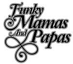 Funky Mamas And Papas Rec.