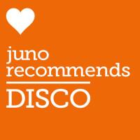 Juno Recommends Disco: Juno Recommends Disco August 2018