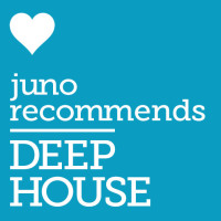 Juno Recommends Deep House: Juno Recommends Deep House August 2018