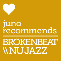 Juno Recommends Brokenbeat/Nu Jazz: Juno Recommends Brokenbeat/Nu Jazz June 2018