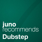 Juno Recommends Dubstep