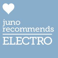 Juno Recommends Electro: Juno Recommends Electro June 2018