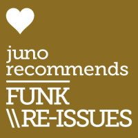 Juno Recommends Funk/Reissues: Juno Recommends Funk/Reissues August 2018