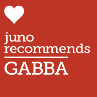 Juno Recommends Gabba