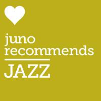 Juno Recommends Jazz: Jazz Recommendations October 2017