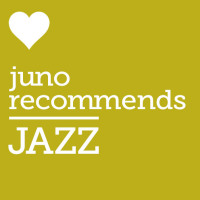 Juno Recommends Jazz: Jazz Recommends Jazz July 2018