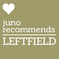 Juno Recommends Leftfield: Juno Recommends Leftfield July 2018
