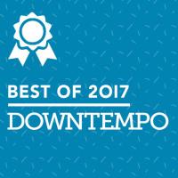 Juno Recommends Downtempo/Balearic: Juno Recommends Downtempo/Balearic Best of 2017
