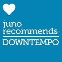 Juno Recommends Downtempo