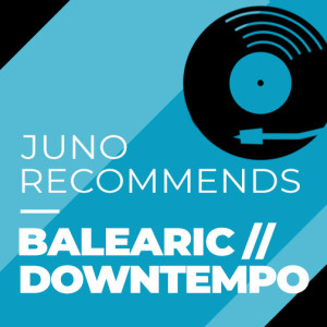 Juno Recommends Downtempo
