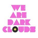 We Are Dark Clouds