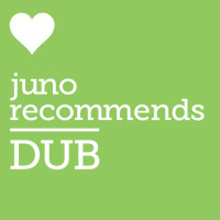 Juno Recommends Dub: Juno Recommends Dub August 2018