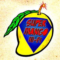 Super Mango Hi-Fi