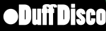 Duff Disco