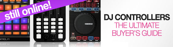 Still online - DJ controllers: The Ultimate Buyer's Guide