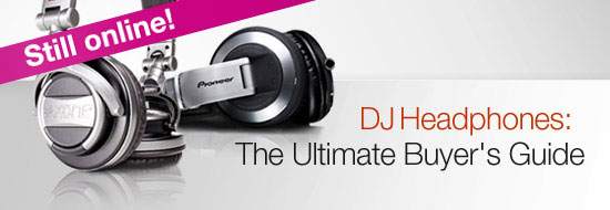 Still online - DJ headphones: The Ultimate Buyer's Guide
