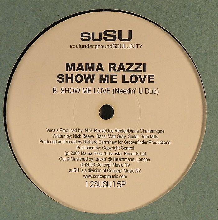 MAMA RAZZI - Show Me Love