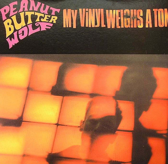 PEANUT BUTTER WOLF - My Vinyl Weighs A Ton