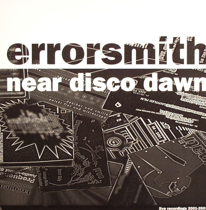 ERRORSMITH - Near Dawn Disco (Live Recordings 2001-2003)