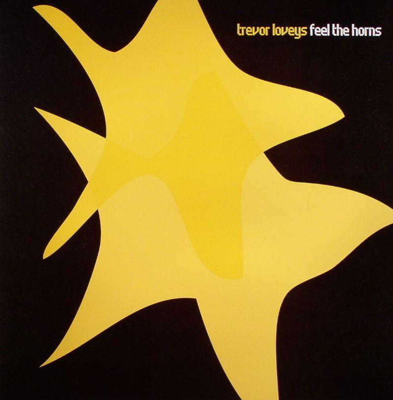LOVEYS, Trevor - Feel The Horns