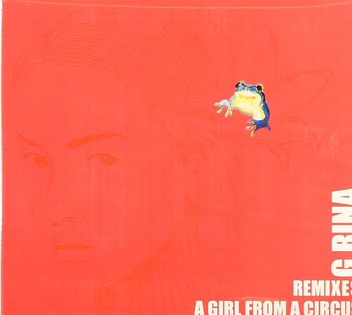 G RINA - A Girl From Circus (Remixes)