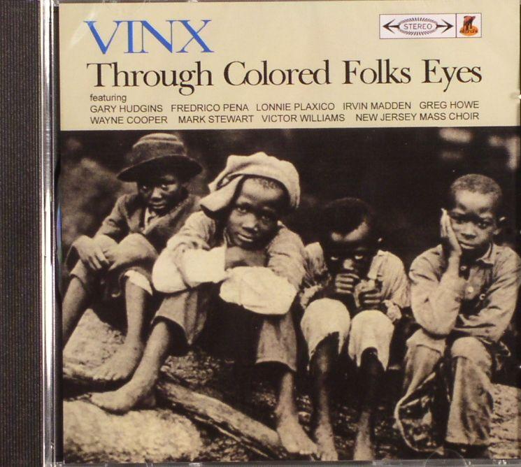VINX - Through Coloured Folks Eyes