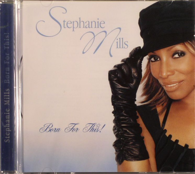 MILLS, Stephanie - Born For This