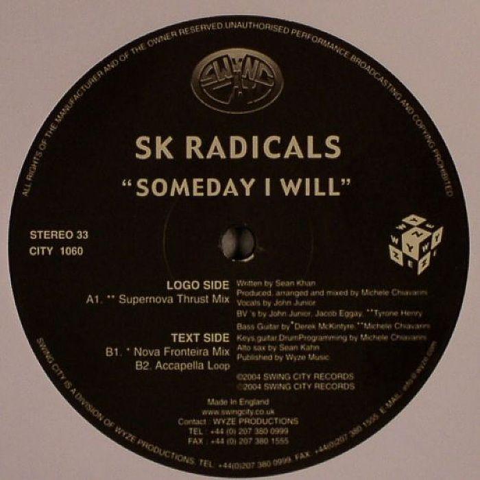 SK RADICALS - Someday I Will (warehouse find, slight sleeve wear)