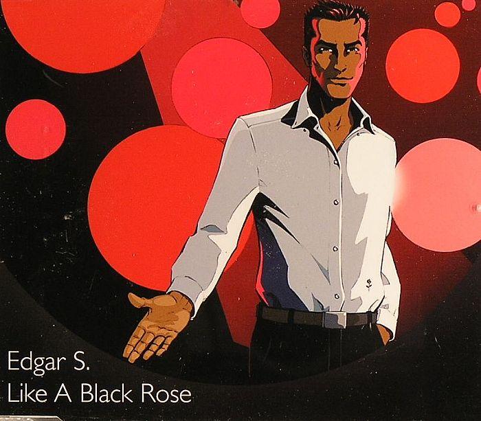 EDGAR S - Like A Black Rose