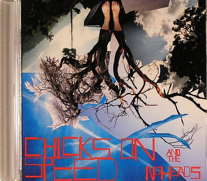 CHICKS ON SPEED/THE NO HEADS - Press The Space Bar