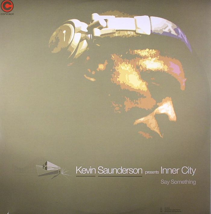 SAUNDERSON, Kevin presents INNER CITY - Say Something