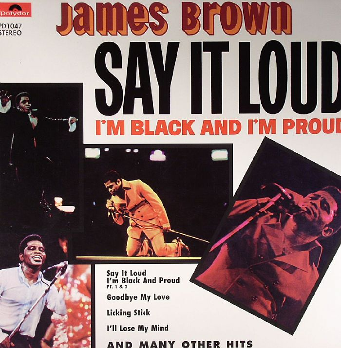 BROWN, James - Say It Loud: I'm Black & I'm Proud