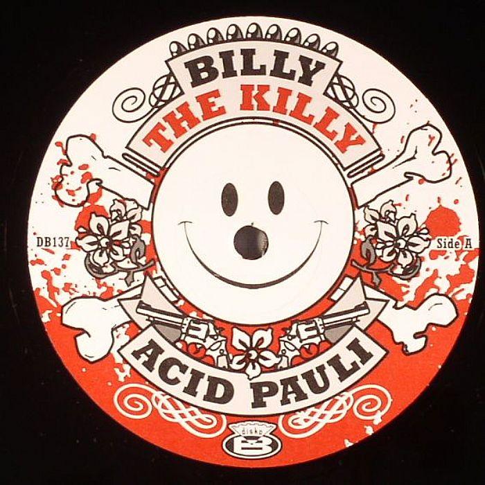 ACID PAULI Billy The Killy vinyl at Juno Records. Billy The Killy