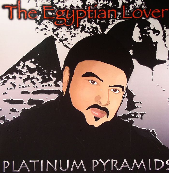 EGYPTIAN LOVER, The - Platinum Piramids
