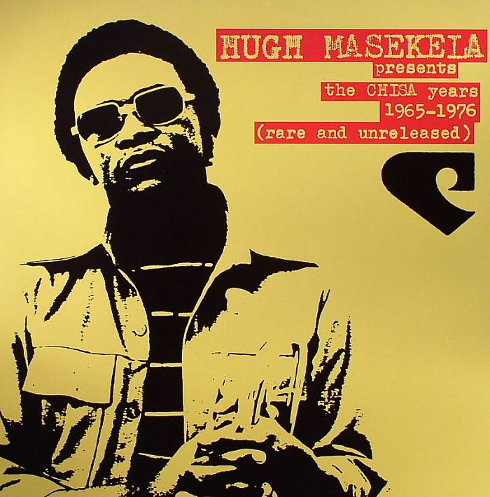MASEKELA, Hugh/VARIOUS - The Chisa Years 1965-1975 (Rare & Unreleased)
