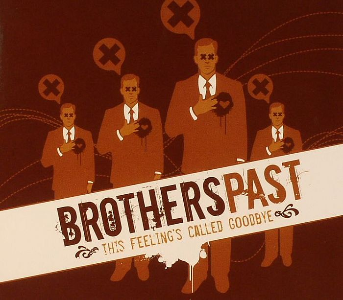 BROTHERS PAST - This Feeling's Called Goodbye