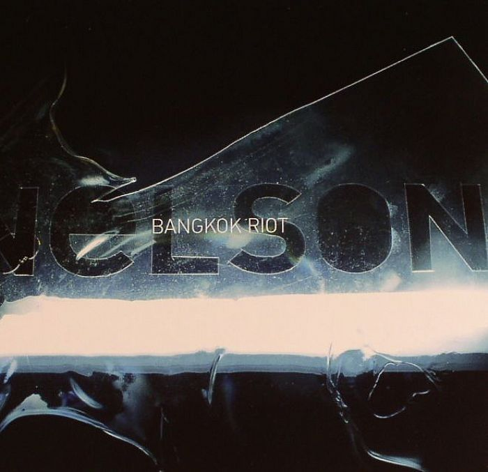 NELSON - Bangkok Riot